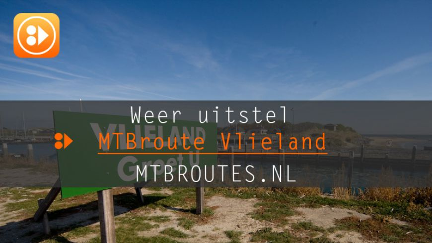 Weer uitstel MTBroute Vlieland