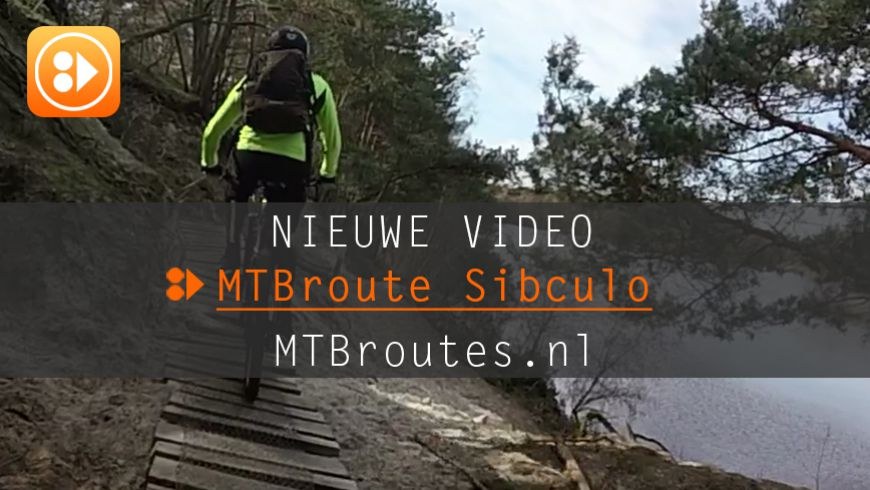 Nieuw! Video MTBroute Sibculo