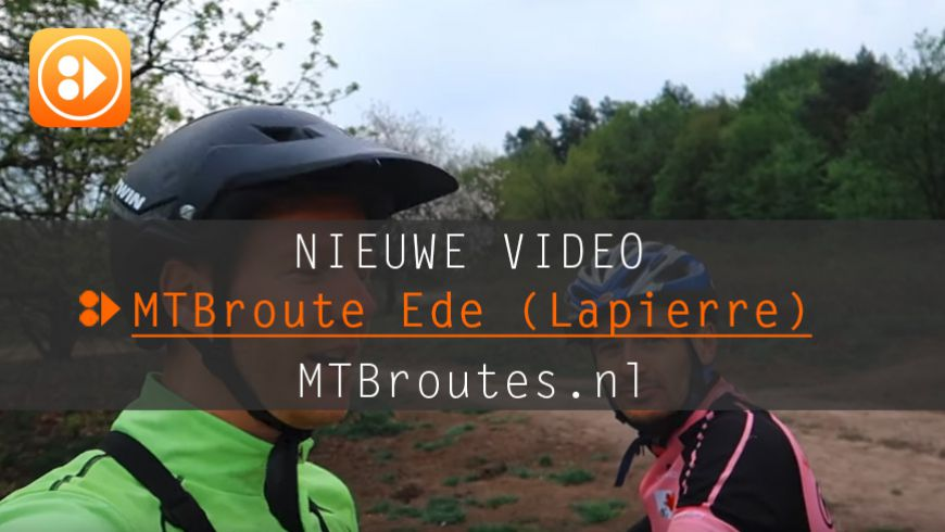 Nieuwe Video MTBroute Ede
