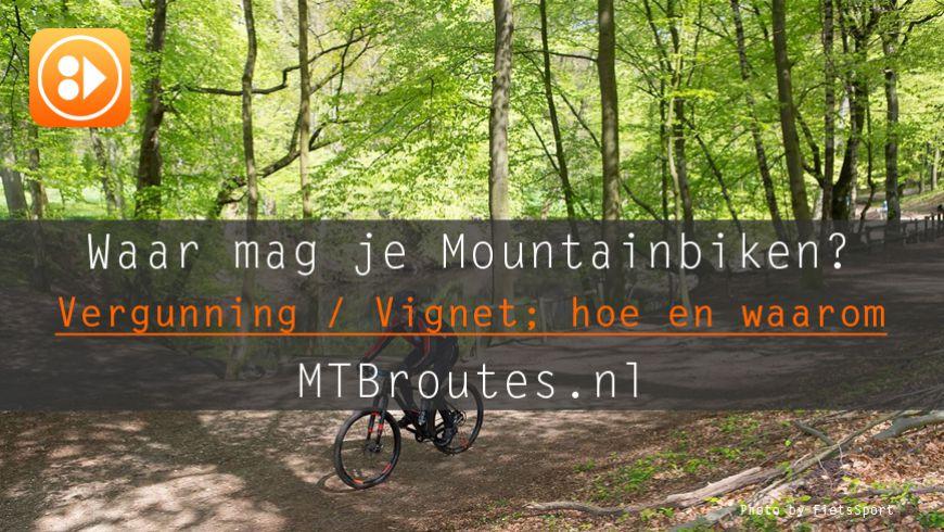 Waar mag je mountainbiken?
