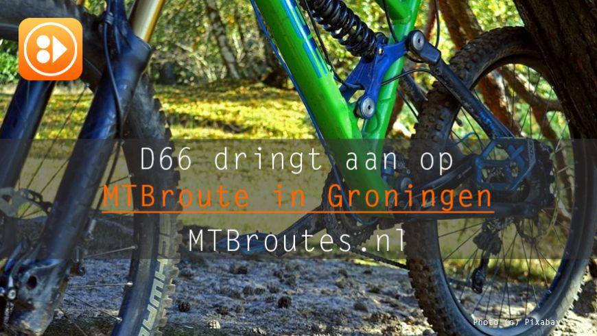 D66 dringt aan op mountainbikeroute in Groningen