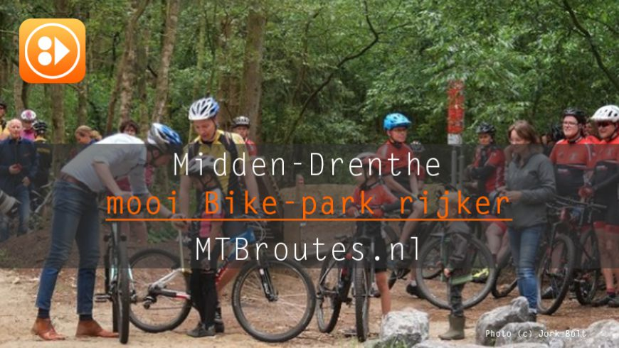 Midden-Drenthe is mooi bikepark rijker