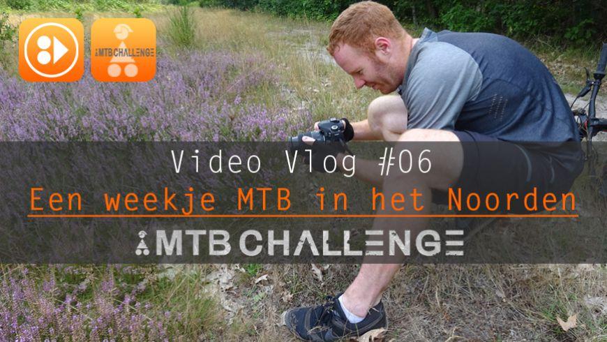 Een weekje MTB in het noorden // Vlog #06