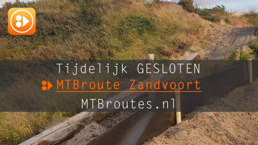 MTBroute Zandvoort gesloten!