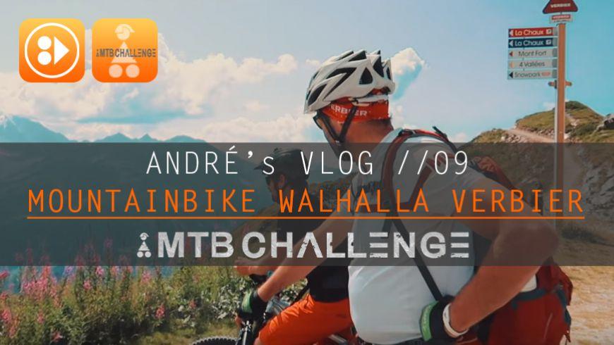 Mountainbike Walhalla Verbier // Vlog 09