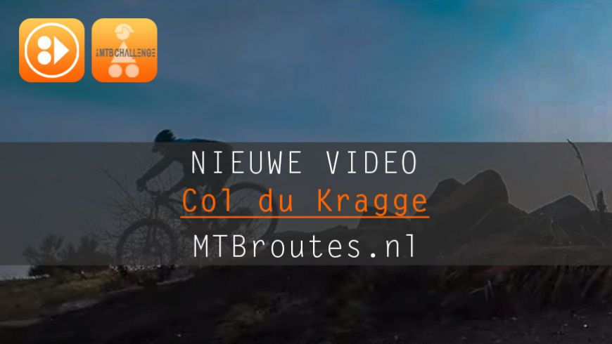 Nieuwe route video Col de Kragge