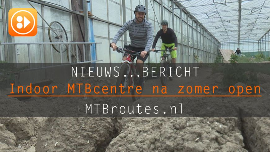 Indoor Mountainbike Centre na de zomer open