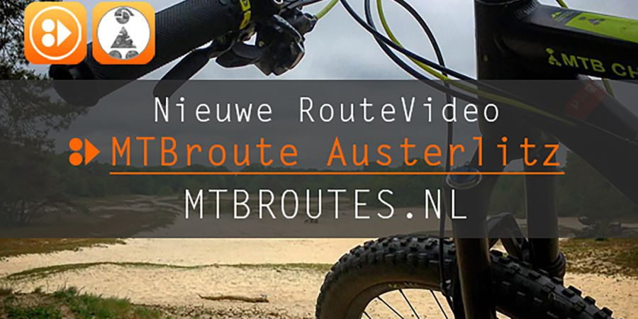 Nieuwe Video MTBroute Austerlitz
