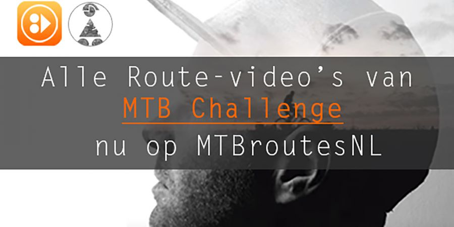 NIEUW! MTB Challenge Route Video's